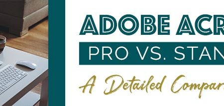 adobe acrobat pro vs standard: a detailed comparison 2020