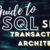Guide To SQL Server Transaction Log Architecture