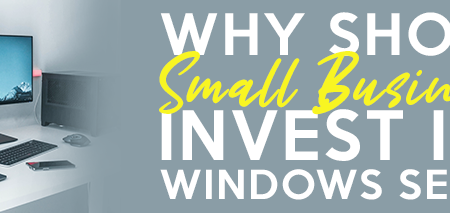 why should small businesses invest in a windows server?